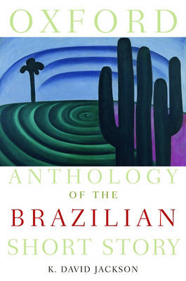 Oxford Anthology of the Brazilian Short Story (Paperback)