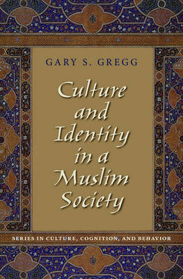 Culture and Identity in a Muslim Society - Culture, Cognition, and Behavior (Hardback)