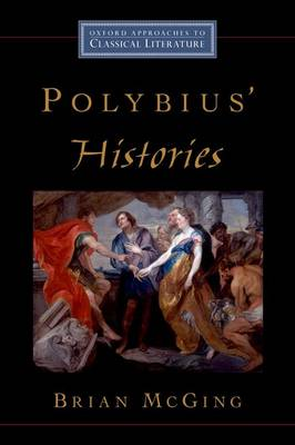Polybius' Histories - Oxford Approaches to Classical Literature (Paperback)