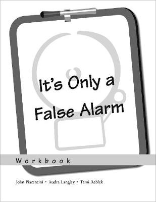It's Only a False Alarm: Workbook - Treatments That Work (Paperback)
