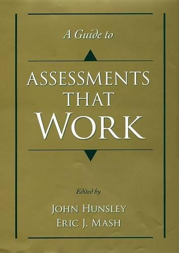 A Guide to Assessments that Work - Oxford Textbooks in Clinical Psychology (Hardback)