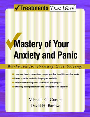 Mastery of Your Anxiety and Panic: Workbook for Primary Care Settings - Treatments That Work (Paperback)