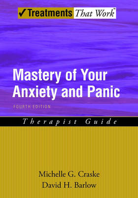 Mastery of Your Anxiety and Panic: Therapist Guide - Treatments That Work (Paperback)