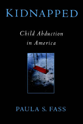 Kidnapped: Child Abduction in America (Paperback)