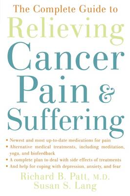 The Complete Guide to Relieving Cancer Pain and Suffering (Paperback)