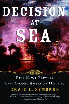 Decision at Sea: Five Naval Battles that Shaped American History (Paperback)