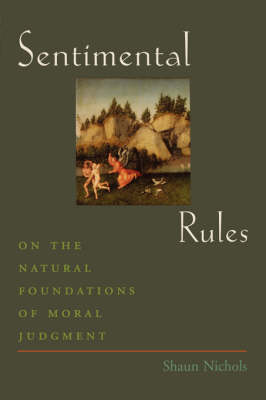 Sentimental Rules: On the Natural Foundations of Moral Judgment (Paperback)