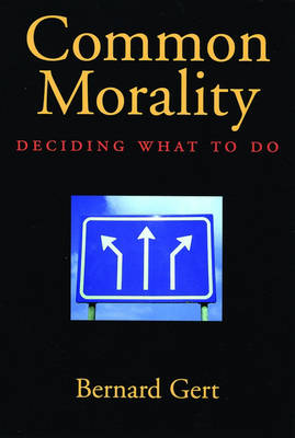 Common Morality: Deciding What to Do (Paperback)