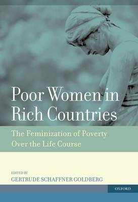 Poor Women in Rich Countries: The Feminization of Poverty Over the Life Course (Paperback)
