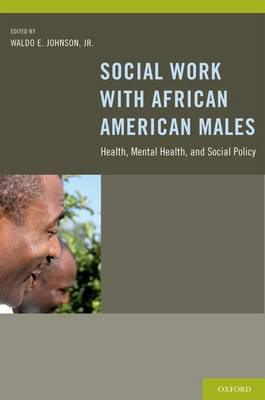 Social Work With African American Males: Health, Mental Health, and Social Policy (Hardback)
