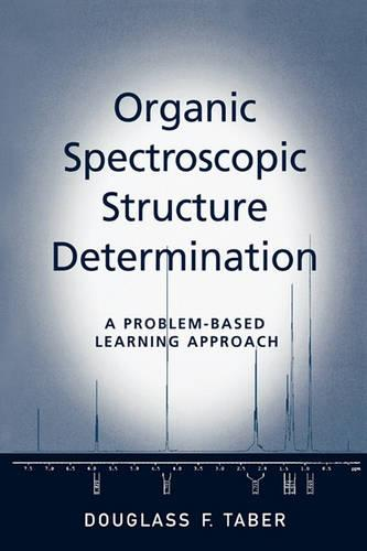 Organic Spectroscopic Structure Determination: A Problem-Based Learning Approach (Paperback)