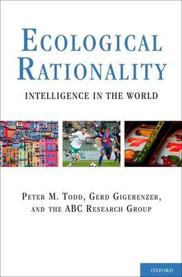 Ecological Rationality: Intelligence in the World (Hardback)