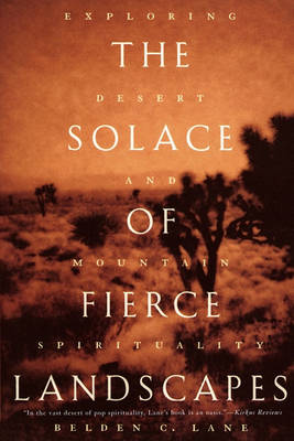 The Solace of Fierce Landscapes: Exploring Desert and Mountain Spirituality (Paperback)