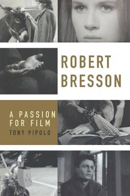 Robert Bresson: A Passion for Film (Paperback)