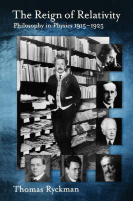 The Reign of Relativity: Philosophy in Physics 1915-1925 - Oxford Studies in the Philosophy of Science (Paperback)