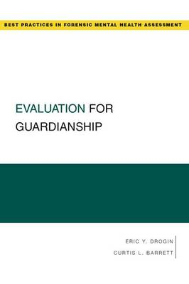 Evaluation for Guardianship - Guides to Best Practices for Forensic Mental Health Assessments (Paperback)