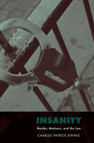 Insanity: Murder, Madness, and the Law (Hardback)