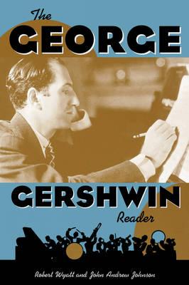 The George Gershwin Reader - Readers on American Musicians (Paperback)