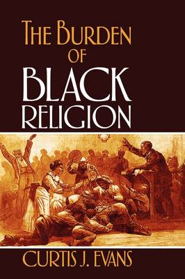 The Burden of Black Religion (Paperback)