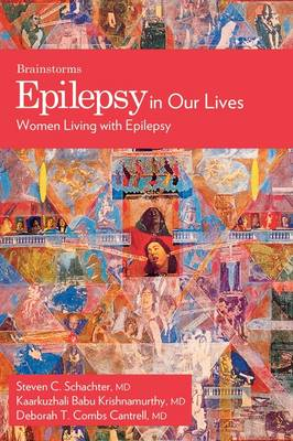 Epilepsy in Our Lives: Women Living with Epilepsy - The Brainstroms Series (Paperback)
