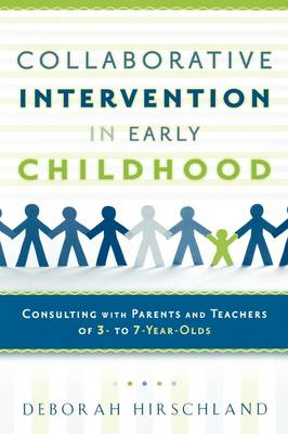 Collaborative Intervention in Early Childhood: Consulting with Parents and Teachers of 3- to 7-Year-Olds (Paperback)