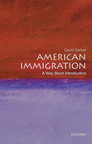 American Immigration: A Very Short Introduction - Very Short Introductions (Paperback)
