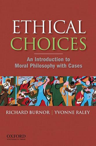 Ethical Choices: An Introduction to Moral Philosophy with Cases (Paperback)