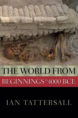 The World from Beginnings to 4000 BCE - New Oxford World History (Paperback)