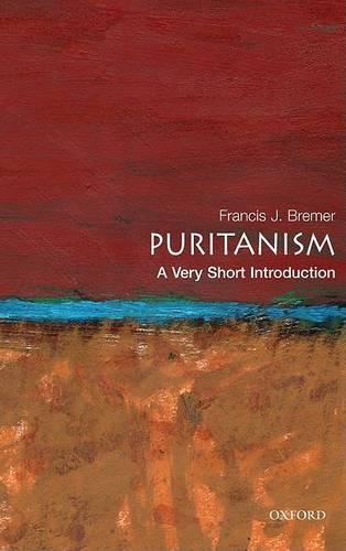 Puritanism: A Very Short Introduction - Very Short Introductions (Paperback)