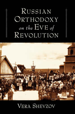 Russian Orthodoxy on the Eve of Revolution (Paperback)