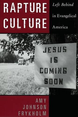 Rapture Culture: Left Behind in Evangelical America (Paperback)