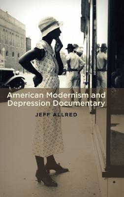 American Modernism and Depression Documentary (Hardback)