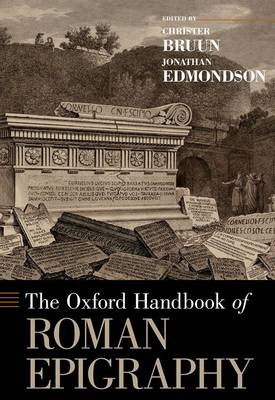 The Oxford Handbook of Roman Epigraphy - Oxford Handbooks (Hardback)