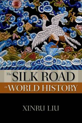 The Silk Road in World History - New Oxford World History (Paperback)