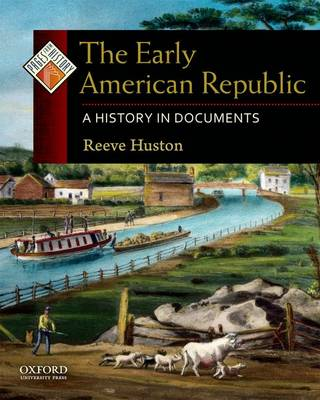 The Early American Republic: A History in Documents - Pages from History (Paperback)