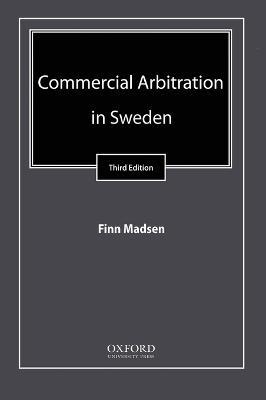 Commercial Arbitration in Sweden (Hardback)