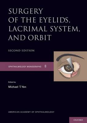 Surgery of the Eyelid, Lacrimal System, and Orbit - American Academy of Ophthalmology Monograph Series (Hardback)