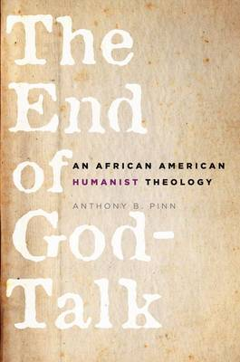Cover The End of God-Talk: An African American Humanist Theology