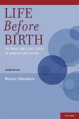Life Before Birth: The Moral and Legal Status of Embryos and Fetuses, Second Edition (Paperback)