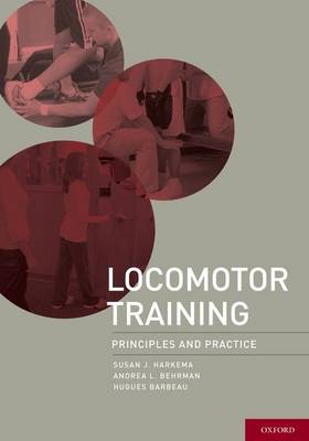 Locomotor Training: Principles and Practice (Hardback)