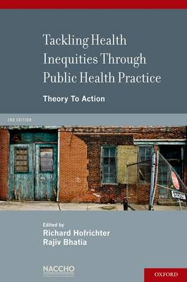 Tackling Health Inequities Through Public Health Practice: Theory To Action (Paperback)