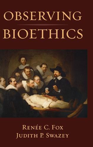 Observing Bioethics (Hardback)