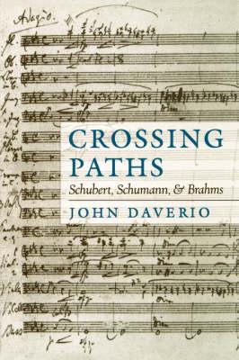 Crossing Paths: Schubert, Schumann, and Brahms (Paperback)