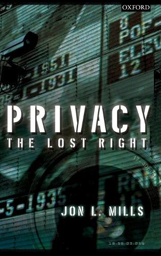 Privacy: The Lost Right (Hardback)
