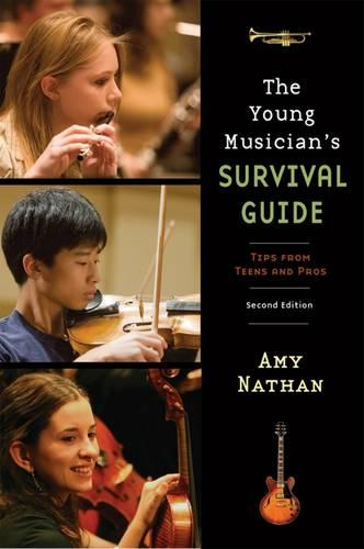 The Young Musician's Survival Guide: Tips from Teens and Pros (Paperback)