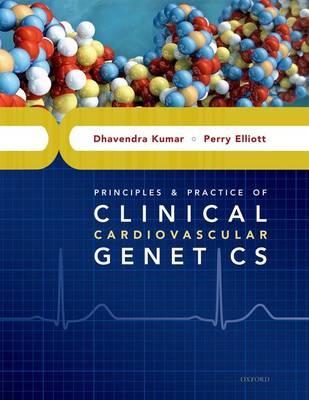 Principles and Practice of Clinical Cardiovascular Genetics (Hardback)