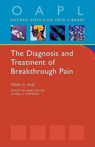 The Diagnosis and Treatment of Breakthrough Pain - Oxford American Pain Library (Paperback)