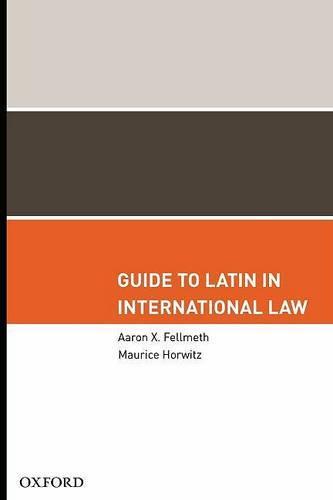 Guide to Latin in International Law (Hardback)