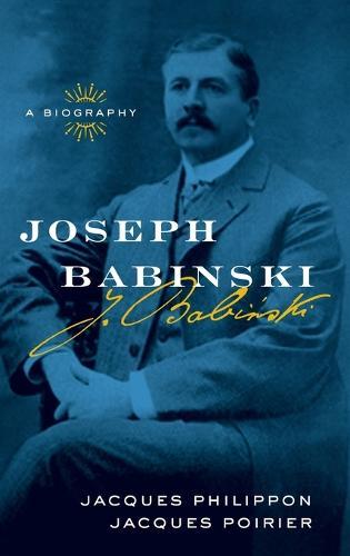 Joseph Babinski: A Biography (Hardback)