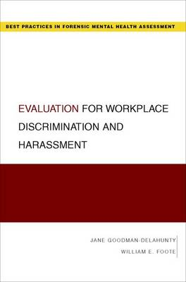 Evaluation for Workplace Discrimination and Harassment - Guides to Best Practices for Forensic Mental Health Assessments (Paperback)